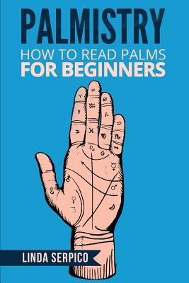 Palmistry: How To Read Palms For Beginners Cover Image