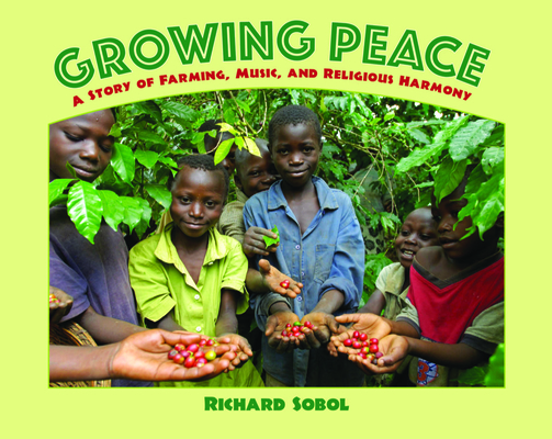Growing Peace: A Story of Farming, Music, and Religious Harmony Cover Image