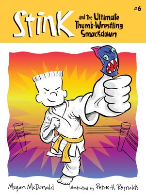 Stink: The Ultimate Thumb-Wrestling Smackdown (Book #6) Cover Image