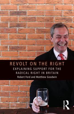 Revolt on the Right: Explaining Support for the Radical Right in Britain (Routledge Studies in Extremism and Democracy) Cover Image