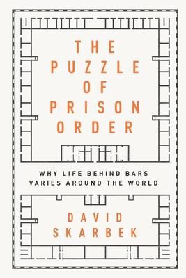 The Puzzle of Prison Order: Why Life Behind Bars Varies Around the World Cover Image