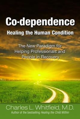 Co-Dependence - Healing the Human Condition Cover Image