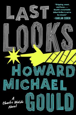 Last Looks: A Novel (A Charlie Waldo Novel #1) Cover Image