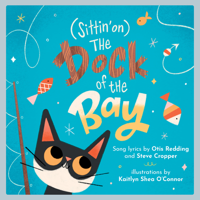 (Sittin' On) the Dock of the Bay: A Children's Picture Book Cover Image