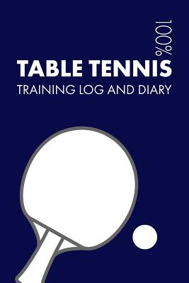 Table Tennis Training Log and Diary: Training Journal for Table Tennis - Notebook Cover Image