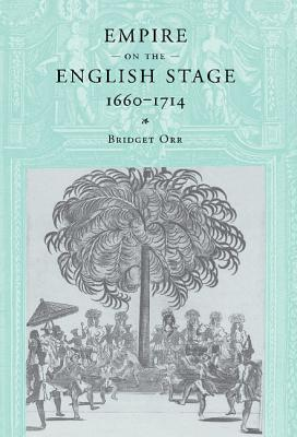 Empire on the English Stage 1660-1714 Cover Image