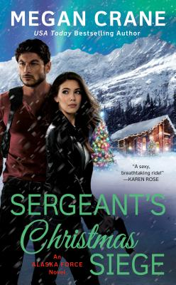 Sergeant's Christmas Siege (An Alaska Force Novel #3) Cover Image