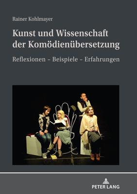 Kunst und Wissenschaft der Komödienübersetzung; Reflexionen - Beispiele - Erfahrungen Cover Image