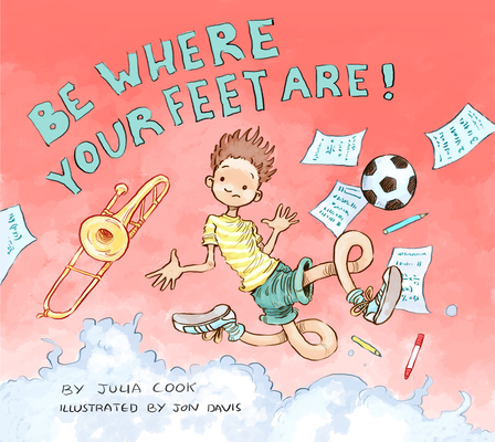 Be Where Your Feet Are! Cover Image