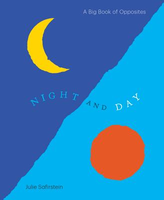 Night and Day: A Big Book of Opposites Cover Image