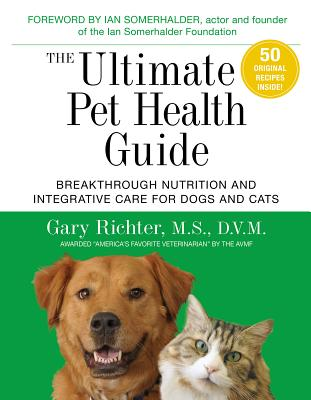 The Ultimate Pet Health Guide: Breakthrough Nutrition and Integrative Care for Dogs and Cats Cover Image