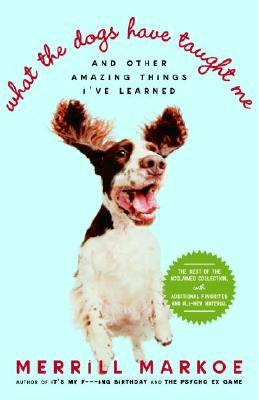 What the Dogs Have Taught Me Cover