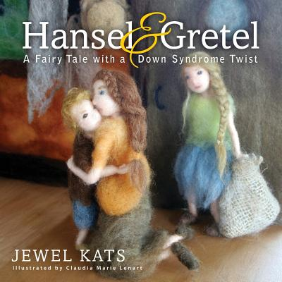 Hansel and Gretel: A Fairy Tale with a Down Syndrome Twist Cover Image