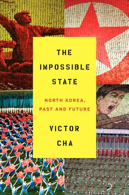 The Impossible State: North Korea, Past and Future Cover Image