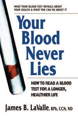 Your Blood Never Lies: How to Read a Blood Test for a Longer, Healthier Life Cover Image