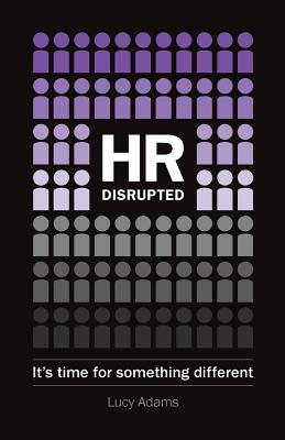 HR Disrupted: It's time for something different Cover Image