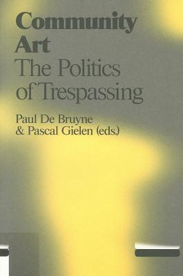 Community Art: The Politics of Trespassing Cover Image