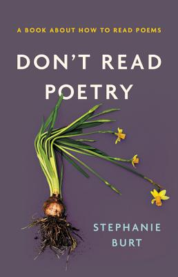 Don't Read Poetry: A Book About How to Read Poems Cover Image