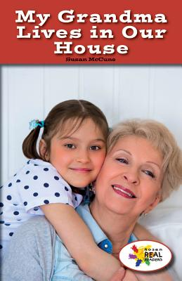 My Grandma Lives in Our House (Rosen Real Readers: Social Studies Nonfiction / Fiction: Fam) Cover Image