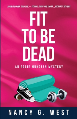 Fit to Be Dead: An Aggie Mundeen Mystery Cover Image