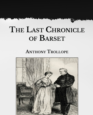 The Last Chronicle of Barset: Large Print Cover Image