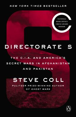 Directorate S: The C.I.A. and America's Secret Wars in Afghanistan and Pakistan Cover Image