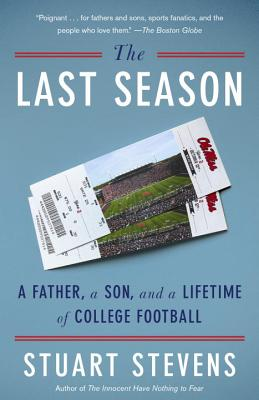The Last Season: A Father, a Son, and a Lifetime of College Football Cover Image