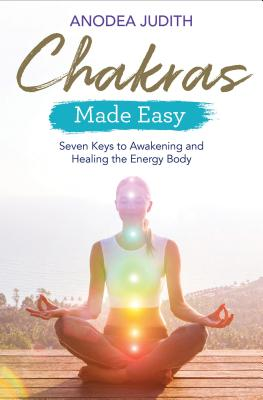 Chakras Made Easy: Seven Keys to Awakening and Healing the Energy Body Cover Image