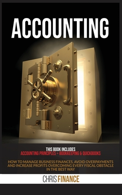 Accounting: 2 Books in 1: Accounting principles + Bookkeeping & Quickbooks: How to manage business finances, avoid overpayments an Cover Image