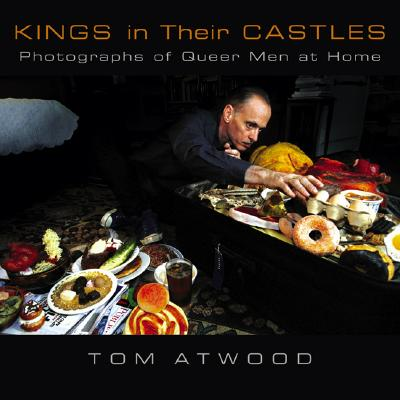 Kings in Their Castles: Photographs of Queer Men at Home Cover Image