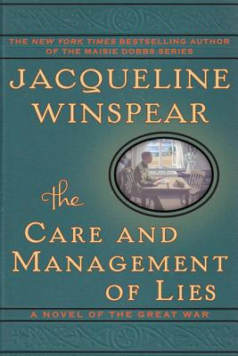 The Care and Management of Lies: A Novel of the Great War (Hardcover) By Jacqueline Winspear
