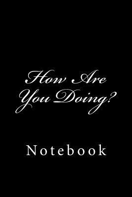 How Are You Doing?: Notebook Cover Image