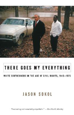There Goes My Everything: White Southerners in the Age of Civil Rights, 1945-1975 Cover Image
