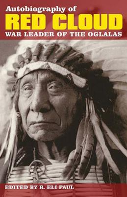 Autobiography of Red Cloud: War Leader of the Oglalas Cover Image