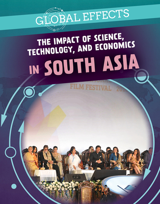 The Impact of Science, Technology, and Economics in South Asia Cover Image