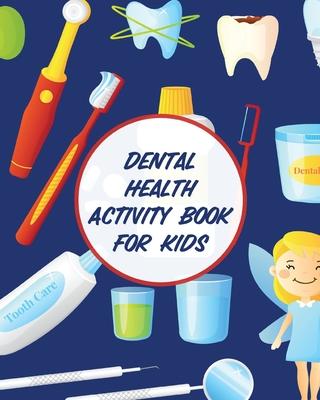Dental Health Activity Book For Kids: Dental Hygiene - Dental Education for Kids - Tooth Fairy Journal Cover Image