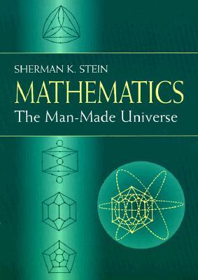 Mathematics: The Man-Made Universe (Dover Books on Mathematics) Cover Image