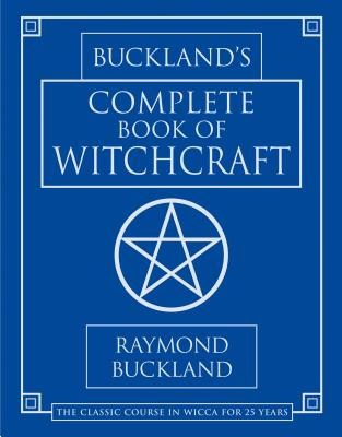 Buckland's Complete Book of Witchcraft (Llewellyn's Practical Magick) Cover Image