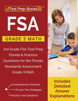 FSA Practice Grade 3 Math: FSA Practice Grade 3 Math: 3rd Grade FSA Test Prep Florida & Practice Questions for the Florida Standards Assessment G Cover Image