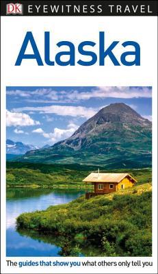 DK Eyewitness Alaska (Travel Guide) Cover Image