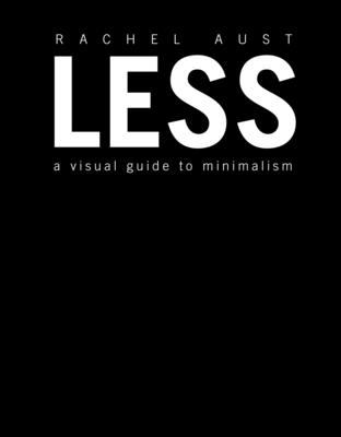 Less: A Visual Guide to Minimalism Cover Image
