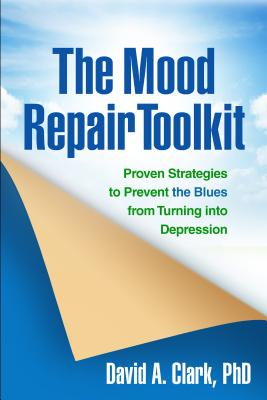 The Mood Repair Toolkit: Proven Strategies to Prevent the Blues from Turning into Depression Cover Image