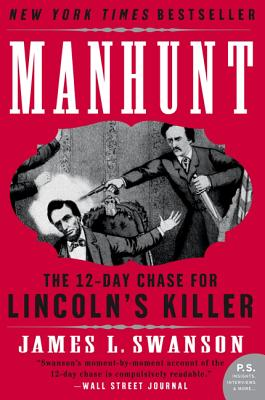 Manhunt: The Twelve-Day Chase for Lincoln's Killer Cover Image