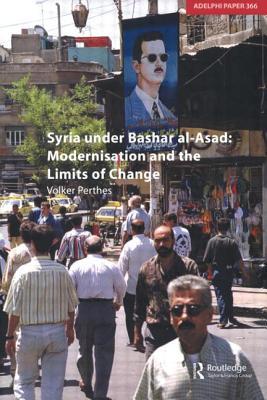 Syria Under Bashar Al-Asad Modernisation and the Limits of Change (Adelphi #366) Cover Image