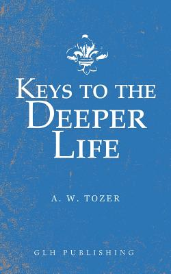 Keys to the Deeper Life Cover Image