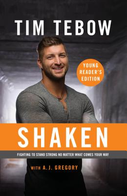 Shaken: Young Reader's Edition: Fighting to Stand Strong No Matter What Comes Your Way Cover Image
