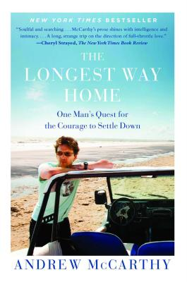 The Longest Way Home: One Man's Quest for the Courage to Settle Down Cover Image