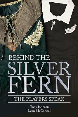 Behind the Silver Fern: The Players Speak Cover Image