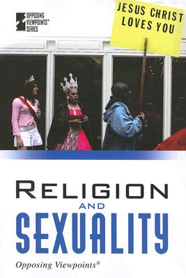 Religion and Sexuality (Opposing Viewpoints) Cover Image