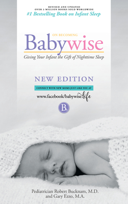 On Becoming Babywise: Giving Your Infant the Gift of Nighttime Sleep - Interactive Support - 2019 Edition Cover Image